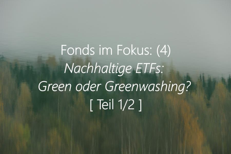 Fonds Im Fokus: (4) Nachhaltige ETFs: Green Oder Greenwashing? [Teil I]